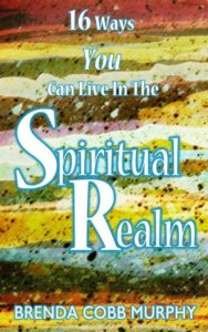 16 Ways YOU Can Live in the Spiritual Realm
